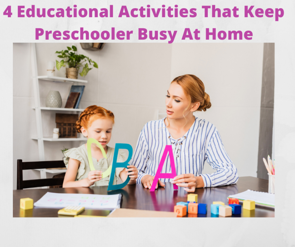 4 Educational activities that keep preschooler busy at home.